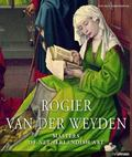 Rogier Van der Weyden : Masters of Netherlandish Art