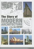 Story of Modern Architecture : Of the 20th Century