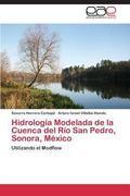 Hidrologa Modelada de la Cuenca del Ro San Pedro, Sonora, Mxico: Utilizando el Modflow (Span...