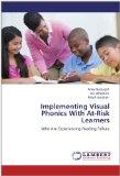 Implementing Visual Phonics With At-Risk Learners: Who Are Experiencing Reading Failure