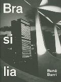 René Burri - Brasilia : Photographs, 1960-1993