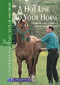 Hot Line to Your Horse A Pressure Point System for Solving Muscle Problems
