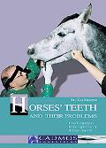 Horses' Teeth & Their Problems Prevention, Recognition & Treatment