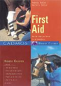 First Aid for My Horse How to Save Your Horse in an Emergency