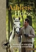 Athletic Horse : Building on Strengths, Overcoming Weaknesses