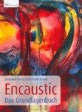 Encaustic - Das Grundlagenbuch