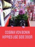 Cosima von Bonin: Hippies Use Side Door: The Year 2014 has Lost the Plot