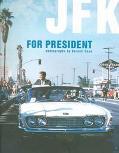 JFK For President Photographs by Cornell Capa