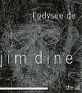 L'odysee De Jim Dine A Survey of Printed Works from 1985-2006