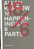 Allan Kaprow: 18/6: 18 Happenings in 6 Parts: November 9/10/11 2006