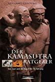 Der Kamasutra-Ratgeber. Sex, Lust und die Kunst der Verführung