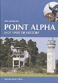 Point Alpha, Hot Spot of History