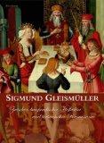 Sigmund Gleismller: Hofknstler der Reichen Herzge zu Landshut