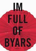 James Lee Byars: Im Full of Byars