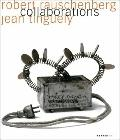 Robert Rauschenberg - Jean Tinguely: Collaborations (English and German Edition)