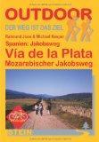 Spanien: Jakobsweg Va de la Plata, Mozarabischer Jakobsweg