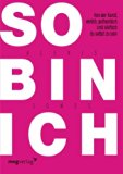 So bin ich: Von der Kunst, ehrlich, authentisch und einfach du selbst zu sein (German Edition)