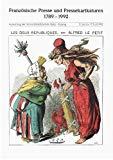 Französische Presse und Pressekarikaturen, 1789-1992: Katalog : Ausstellung der Universitä...