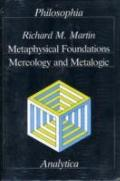 Metaphysical Foundations Mereology and Metalogic