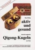 Aktiv und gesund durch die magischen Qigong-Kugeln