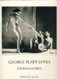 George Platt Lynes; photographs from the Kinsey Institute, introduction byBruce Weber, prefa...