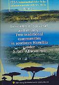 In Search of Survival and Dignity Two Traditional Communities in Southern Namibia Under Sout...