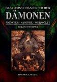 Das groe Handbuch der Dmonen: Monster, Vampire, Werwlfe