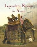 Legendare Reisen in Asien