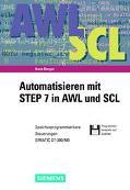 Automatisieren Mit Step 7 in AWL und SCL : Speicherprogrammierbare Steuerungen Simatic S7-30...