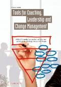 Tools for Coaching, Leadership and Change Management : A Most Complete Compendium of Tools a...