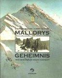 MALLORYS GEHEIMNIS [WAS GESCHAH AM MOUNT EVEREST?]