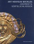 Art Nouveau Buckles Jugendstil Gurtelschliessen  The Kreuzer Collection