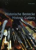Historische Bestecke/Historic Cutlery Formenwandel Von Der Altsteinzeit Bis Zur Moderne/Chan...