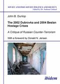 2002 Dubrovka and 2004 Beslan Hostage Crises: A Critique of Russian Counter-Terrorism. with ...