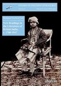 New Readings in the Literature of British India, c.1780-1947