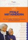 Pfalz mit Kindern.