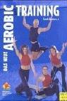 Das neue Aerobic-Training.