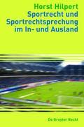 Sportrecht Und Sportrechtsprechung Im in- Und Ausland: Sports Law and Judgments in Cases Inv...