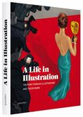 Life in Illustration : The Most Famous Illustrators and Their Work