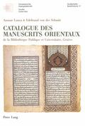 Catalogue des Manuscrits Orientaux : De la Bibliotheque Publique et Universitaire, Geneve
