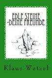 Edle Steine -Deine Freunde: Kleines Handbuch zur Anwendung von und zum Umgang mit Steinen - ...