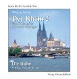 Der Rhein 2 - Von Koblenz bis Arnhem/Nijmegen; Die Ruhr - Von Duisburg bis Essen