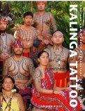 Kalinga Tattoo: Ancient & Modern Expressions of the Tribal (German Edition) (Body Art Tattoo...
