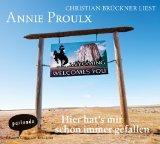 Christian Brueckner liest aus Annie Proulx, Hier hat s mir schon immer gefallen [Tontraeger]...