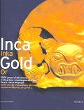 IncaGold/ Inca Or 3000 Years of Advanced Civilisations Masterpieces from Peru's Larco Museum...