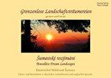 Grenzenlose Landschaftsträumereien Boundless Dream Landscapes Pozastavení v krajine bez hran...