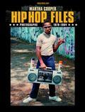 Hip Hop Files: Photographs 1979-1984 - Martha Cooper - Hardcover