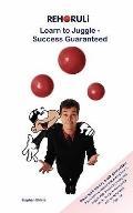 Learn to Juggle - Success Guaranteed