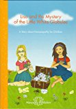 Lisa and the Mystery of the Little White Globules - A Story about Homoeopathy for Children