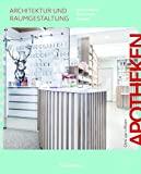 Apotheken - Architektur und Raumgestaltung: Deutschland, Österreich, Schweiz